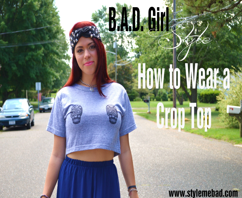 bad girl style how to wear crop tops